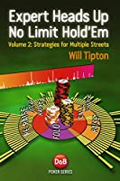 Expert Heads Up No Limit Hold'em Play: Strategies for Multiple Streets