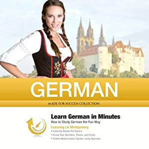 German in Minutes: How to Study German the Fun Way | [Liv Montgomery, Made for Success]
