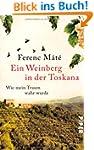Ein Weinberg in der Toskana: Wie mein...