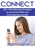 Connect: 100 + Mind-Blowing Strategie...