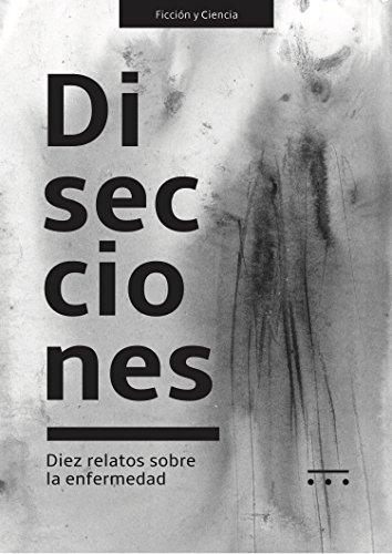 disecciones-diez-relatos-sobre-la-enfermedad