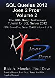 img - for SQL Queries 2012 Joes 2 Pros (R) Volume 2: The SQL Query Techniques Tutorial for SQL Server 2012 (SQL Exam Prep Series 70-461 Volume 2 of 5) book / textbook / text book