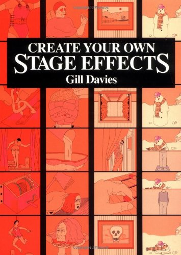 Create Your Own Stage Effects (Create Your Own Stage Series)