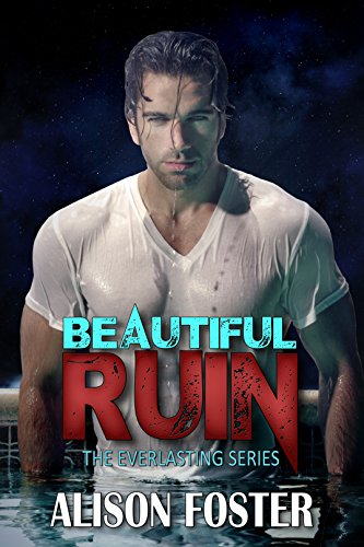 Beautiful Ruin (Everlasting Series Book 1)