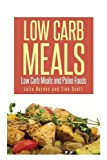 img - for Low Carb Meals: Low Carb Meals and Paleo Foods book / textbook / text book