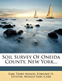 img - for Soil Survey Of Oneida County, New York... book / textbook / text book
