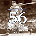 56: Joe Dimaggio and the Last Magic Number in Sports (       UNABRIDGED) by Kostya Kennedy Narrated by Kevin T. Collins