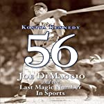 56: Joe Dimaggio and the Last Magic Number in Sports | Kostya Kennedy