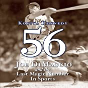 56: Joe Dimaggio and the Last Magic Number in Sports | [Kostya Kennedy]