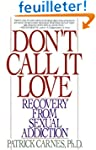 Don't Call It Love: Recovery From Sex...