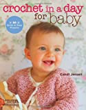 Crochet in a Day for Baby (1464702659) by Jensen, Candi