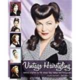 Vintage Hairstyling: Retro Styles with Step-by-Step Techniquesby Lauren Rennells