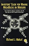 img - for Investor's Guide to Making Megabucks on Mergers: How to Profit from Mergers, Acquisitions, Spinoffs, Stock Splits and Other Corporate Restructurings by Richard J. Maturi (1996-10-03) book / textbook / text book