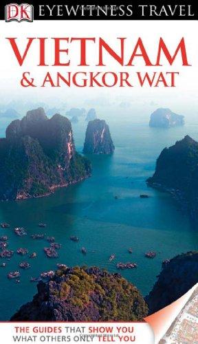 Vietnam and Angkor Wat. (DK Eyewitness Travel Guide)