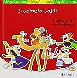 El camello cojito / The lame camel: Auto De Los Reyes Magos / Car of the Three Wise Men (Chiquicuentos) (Spanish Edition)