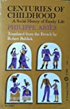 Centuries of Childhood: A Social History of Family Life (0394702867) by Philippe Aries
