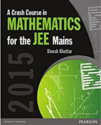 A Crash Course in Mathematics for the JEE Mains 2015