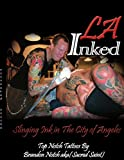 LA Inked: Slinging Ink in The City of Angeles