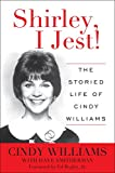 Shirley, I Jest!: The Storied Life of Cindy Williams