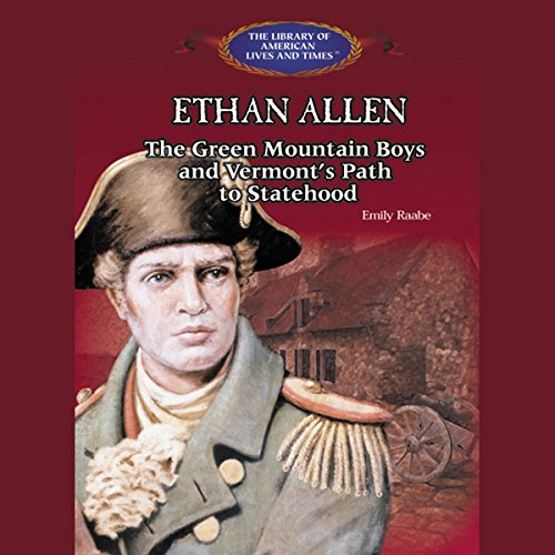 ethan-allen-the-green-mountain-boys-and-vermonts-path-to-statehood