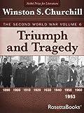 Triumph and Tragedy: The Second World War, Volume 6 (Winston Churchill World War II Collection)