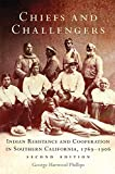 img - for Chiefs and Challengers: Indian Resistance and Cooperation in Southern California, 1769 1906 book / textbook / text book