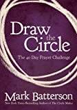 Draw the Circle: The 40 Day Prayer Challenge thumbnail