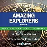 Amazing Explorers - Volume 1: Inspirational Stories | Charles Margerison,Frances Corcoran (general editor),Emma Braithwaite (editorial coordination)