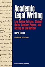 Volokh's Academic Legal Writing: Law Review Articles, Student Notes, Seminar Papers, and Getting on Law Review, 4th