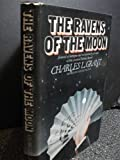 The Ravens of the Moon (0385129696) by Grant, Charles L