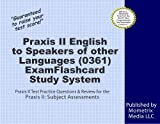 Praxis II English to Speakers of Other Languages (0361) Exam Flashcard Study System: Praxis II Test Practice Questions & Review for the Praxis II: Subject Assessments