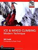 img - for Ice & Mixed Climbing: Modern Technique (Mountaineers Outdoor Expert) book / textbook / text book