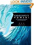 GarageBand '11 Power!: The Comprehens...
