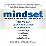 Mindset: The New Psychology of Success ~ Carol Dweck