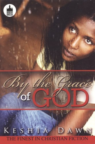 By the Grace of God (Urban Christian) by Keshia Dawn (2008-07-01)