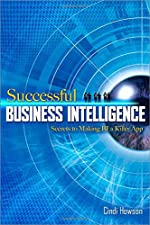 Successful Business Intelligence Unlock the Value of BI and Big Data by Cindi Howson