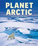 Planet Arctic: Life at the Top of the...