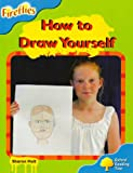 Oxford Reading Tree: Stage 3: Fireflies: How to Draw Yourself