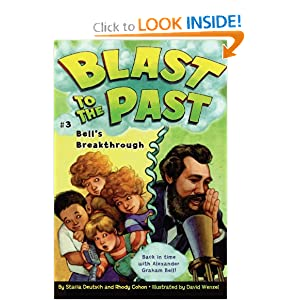 Bell's Breakthrough (Blast to the Past) by Stacia Deutsch, Rhody Cohon and David Wenzel
