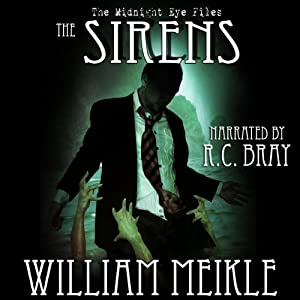 The Midnight Eye Files: The Sirens | [William Meikle]