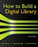 img - for How to Build a Digital Library (Morgan Kaufmann Series in Multimedia Information and Systems) book / textbook / text book