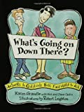 Whats Going on Down There?: Answers to Questions Boys Find Hard to Ask