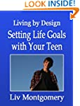 Setting Life Goals with Your Teen: Li...