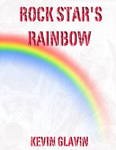 Another Brand New Kindle Freebie, Just for Today! Rock Star's Rainbow by Kevin Glavin