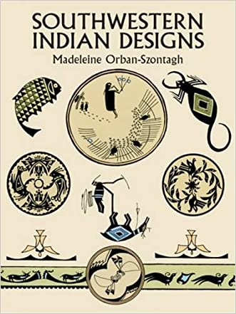 Southwestern Indian Designs (Dover Pictorial Archive) written by Madeleine Orban-Szontagh