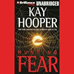 Hunting Fear (       UNABRIDGED) by Kay Hooper Narrated by Dick Hill