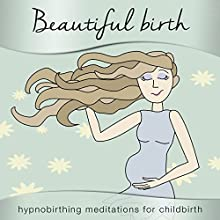 Beautiful Birth: Hypnobirthing Meditations for Childbirth Discours Auteur(s) : Samantha Redgrave-Hogg, Nicola Haslett Narrateur(s) : Samantha Redgrave-Hogg, Nicola Haslett