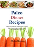 Paleo Dinner Recipes: Gluten free, Delicious, Fast and Easy To Make Paleo Dinner Recipes For Busy People (Ultimate Paleo Recipes Series) (English Edition)