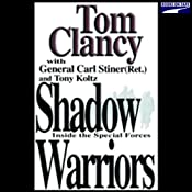 Shadow Warriors: Inside the Special Forces | [Tom Clancy, Carl Steiner, Tony Koltz]