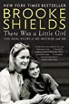 There Was a Little Girl: The Real Sto...